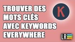Tuto Keywords Everywhere pour Trouver des Mots clé (92 / 100)