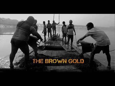 Brown Gold - Documentary On Illegal Sand Mining