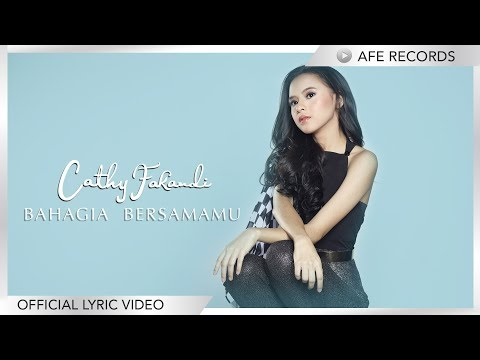 Cathy Fakandi - Bahagia Bersamamu (Official Lyric Video)