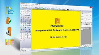 Richpeace CAD Software Online Lessons Tip of the Snip Curve (V9)