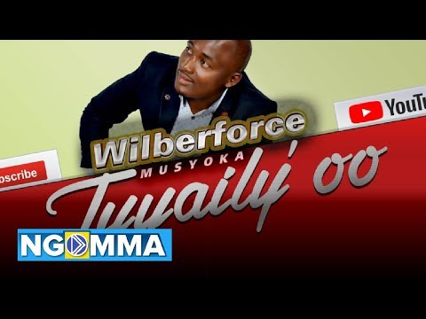 TUYAILY'OO - WILBERFORCE MUSYOKA (OFFICIAL AUDIO VIDEO)