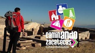 Caminando Zacatecas: Chalchihuites
