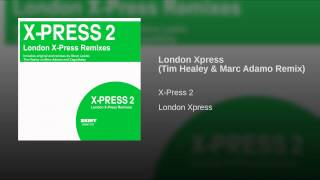 London Xpress (Tim Healey & Marc Adamo Remix)