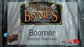Too Many Bones - Boomer Overview