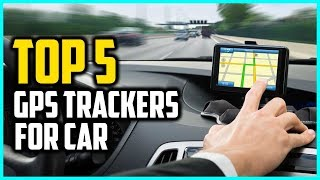 Top 5 Best GPS Trackers For Car In 2018