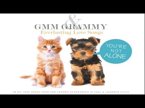 รวมเพลง - GMM GRAMMY & Everlasting Love Songs 7 (YOU ARE NOT ALONE)