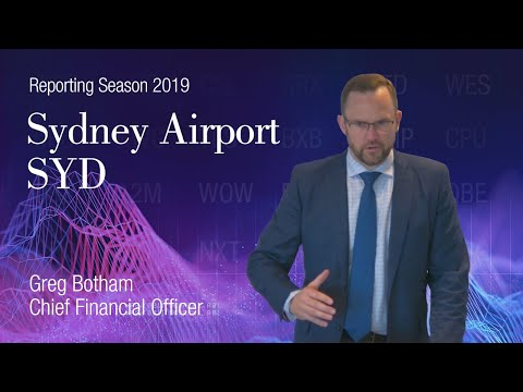 Reporting Season August 2019 – Sydney Airport (ASX:SYD), Greg Botham, Chief Financial Officer