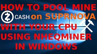 Windows 10: How To Pool Mine ZCash ZEC Coins on Suprnova.cc with a CPU & nheqminer Miner Mining