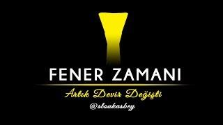Şampiyon Fenerbahçe - FENER ZAMANI #Fener4Glory