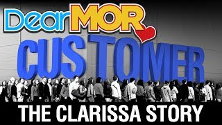 "Dear MOR Uncut: ""Customer"" The Clarissa Story 10-21-17"