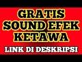 GRATIS!!! KUMPULAN SOUND EFEK KETAWA LUCU