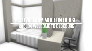 ROBLOX Bienvenido a Bloxburg: Eco Friendy Modern House