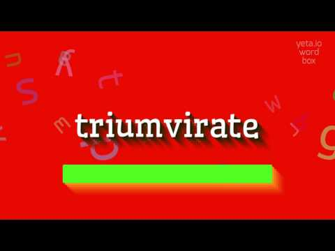 "How to say ""triumvirate""! (High Quality Voices)"