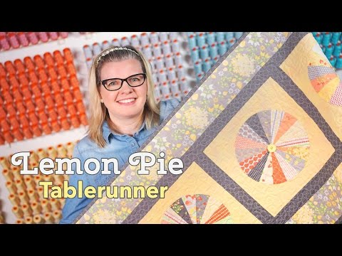 Lemon Pie Block and Table Runner Tutorial Featuring Lori Holt's Pie Ruler
