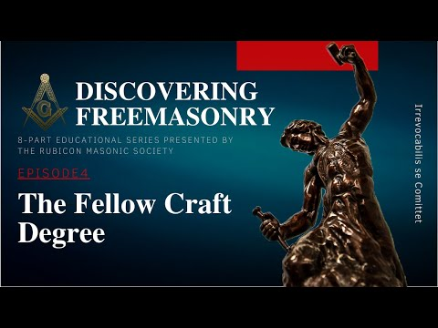 Episode 4: The Fellow Craft Degree. Education by Rubicon Masonic Society.