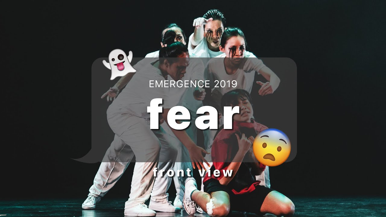 Emergence 2019 | Front View | Fear