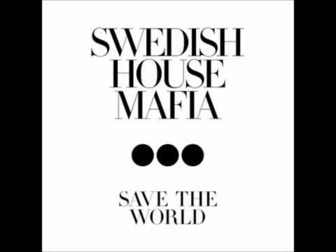 Swedish House Mafia - Save The World Tonight (Radio edit)