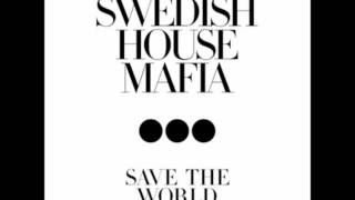 Swedish House Mafia - Save The World Tonight (Radio edit)