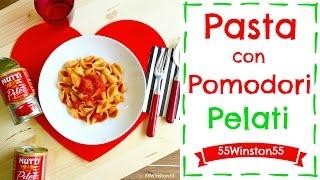 Pasta con i Pomodori Pelati | Un Piatto di Pasta in 5 Minuti | 55Winston55