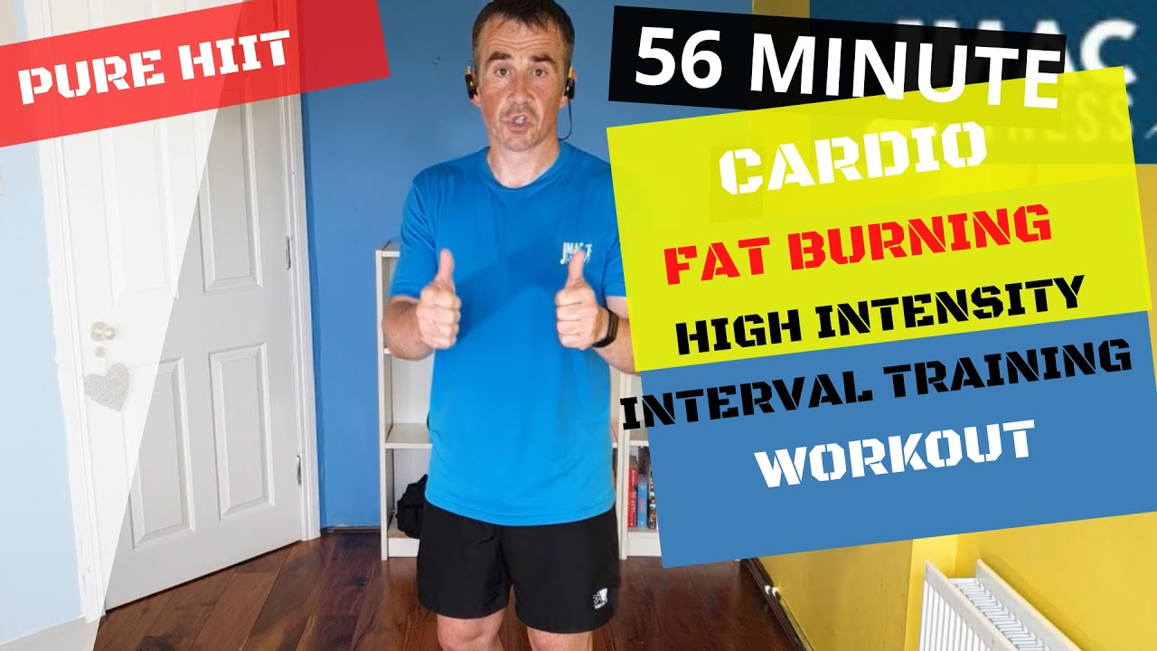 56 MIN CARDIO  FAT BURNING HIGH INTENSITY INTERVAL TRAINING WORKOUT
