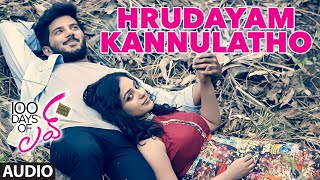 "Hrudayam Kannulatho Full Song (Audio) || ""100 Days Of Love"" || Dulquer Salmaan, Nithya Menen"