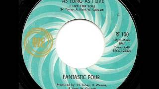 FANTASTIC FOUR - AS LONG AS I LIVE (I LIVE TO LOVE YOU) (RIC-TIC)
