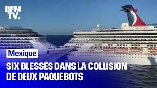 La collision entre deux paquebots fait six blessés légers au Mexique