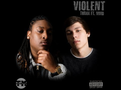 Thrax- Violent Ft. V1V1D (Prod. By Sketti)