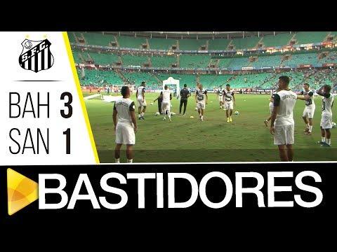 Bahia 3 x 1 Santos | BASTIDORES | Brasileirão (16/11/17)