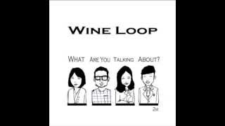 What are you talking about? - Wine Loop
