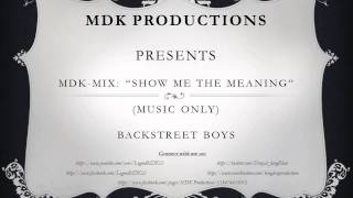 INSTRUMENTAL: SHOW ME THE MEANING - BACK STREET BOYS - MDK PRODUCTIONS - MDK REMAKE