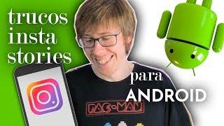 Insta Stories 9 Trucos Para Android 💚 2019