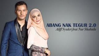 Abang Nak Tegur 2.0 - Aliff Syukri feat Nur Shahida (LIRIK)