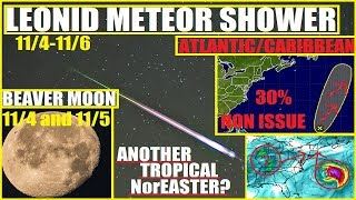 TROPICAL NOR'EASTER Again?! BEAVER Full Moon & LEONIDS Meteor Shower this weekend!