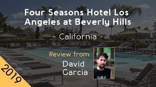 Four Seasons Hotel Los Angeles at Beverly Hills 5⭐ Review 2019