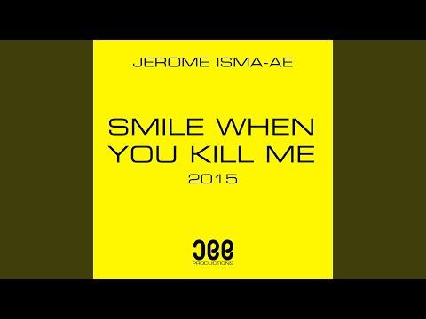 Smile When You Kill Me 2015 (Original Mix)