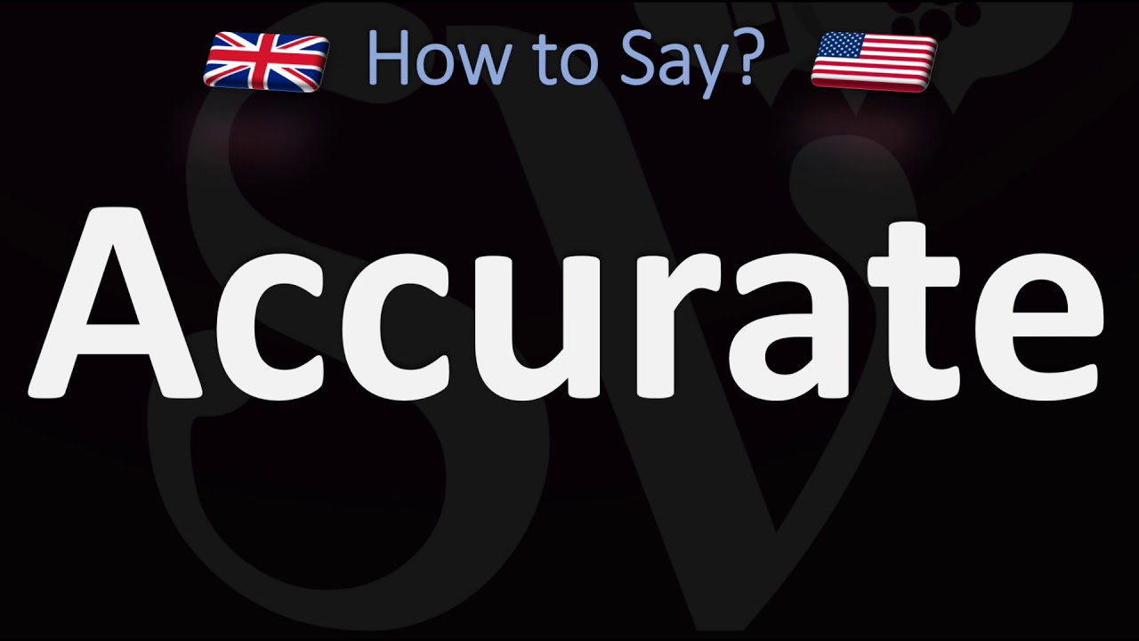 How to Pronounce Accurate? (9 WAYS!) UK/British Vs US/American English  Pronunciation