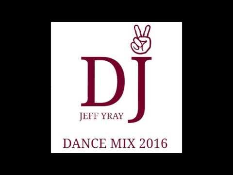 Dj Jeff Yray Dance Mix 2016
