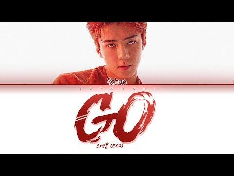 OH SEHUN (EXO) - GO (Lyrics Eng/Rom/Han/가사)