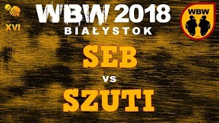 bitwa SEB vs SZUTI # WBW 2018 Białystok (1/4) # freestyle battle