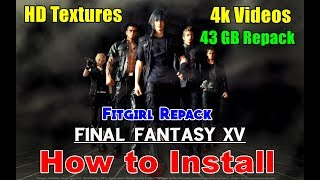 How to Install FINAL FANTASY XV Fitgirl Repack on PC - HD Textures + 4K Videos