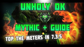 WoW Legion Unholy DK Mythic + Guide 7.3.5 - Top DMG in Dungeons !!!