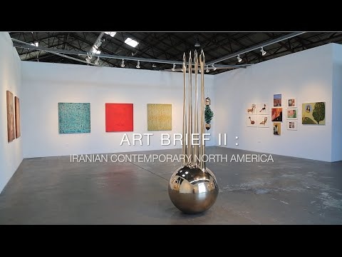 ART BRIEF 2 : IRANIAN CONTEMPORARY NORTH AMERICA