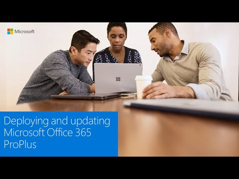 Deploying and updating Microsoft Office 365 ProPlus at Microsoft