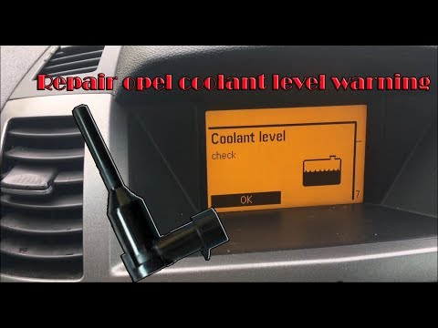 Repair Opel Coolant Level Warning Check