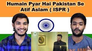 Indian reaction on Humain Pyar Hai Pakistan Se   Atif Aslam   ISPR Song   Swaggy d