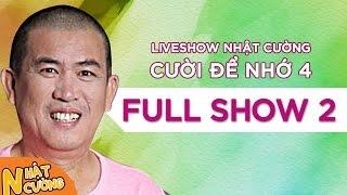 """Cười té ghế Liveshow Nhật Cường""""Cười Để Nhớ 4""""-Full Phần 2"""