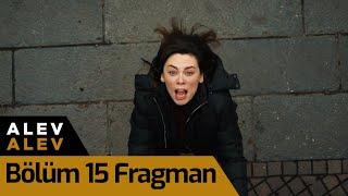 Alev Alev 15. Bölüm Fragman