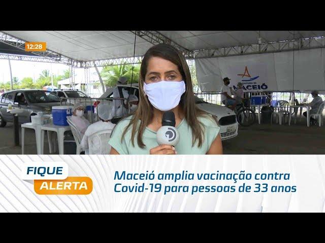 Maceió amplia vacinação contra Covid-19 para pessoas de 33 anos sem comorbidades