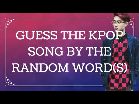 [KPOP GAME] GUESS THE SONG BY THE RANDOM WORD(S)